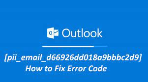 [pii_email_d66926dd018a9bbbc2d9] Error Code: What Is It And How Do You Fix It